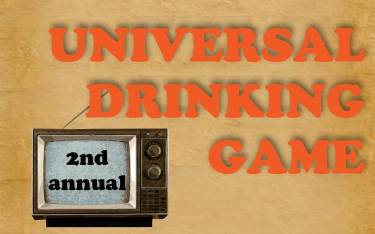 The (2nd Annual) Universal Drinking Game