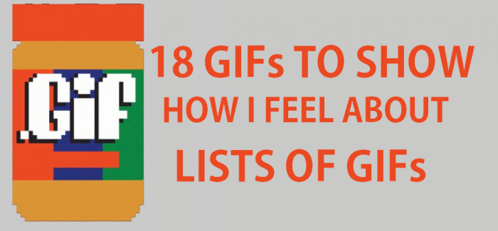 18 GIFs to Show How I Feel About Lists of GIFs