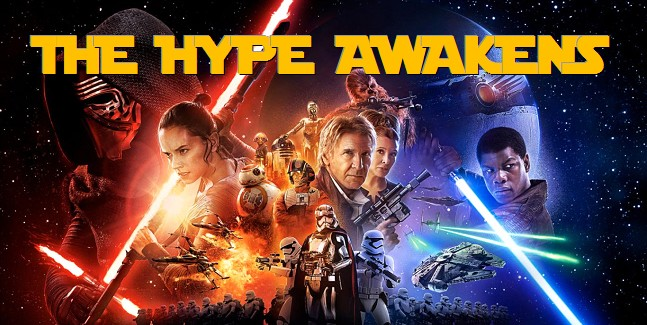 Star Wars: The Hype Awakens | *Updated December 17*