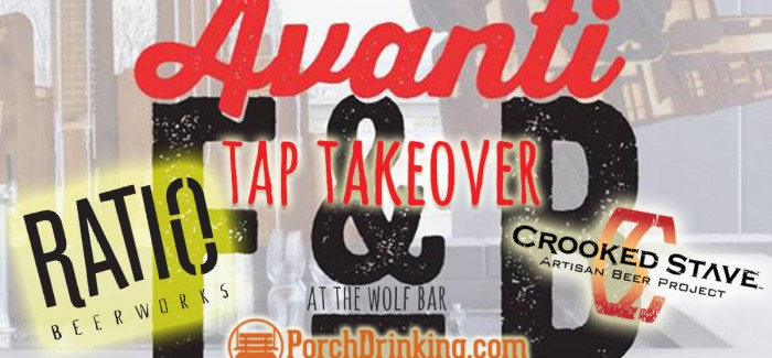 Ratio + Crooked Stave + PorchDrinking TOMORROW at Avanti F&B