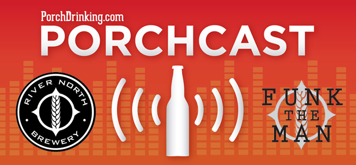 The PorchCast | Ep 19 Matt Hess & Patrick Annesty of River North Brewery
