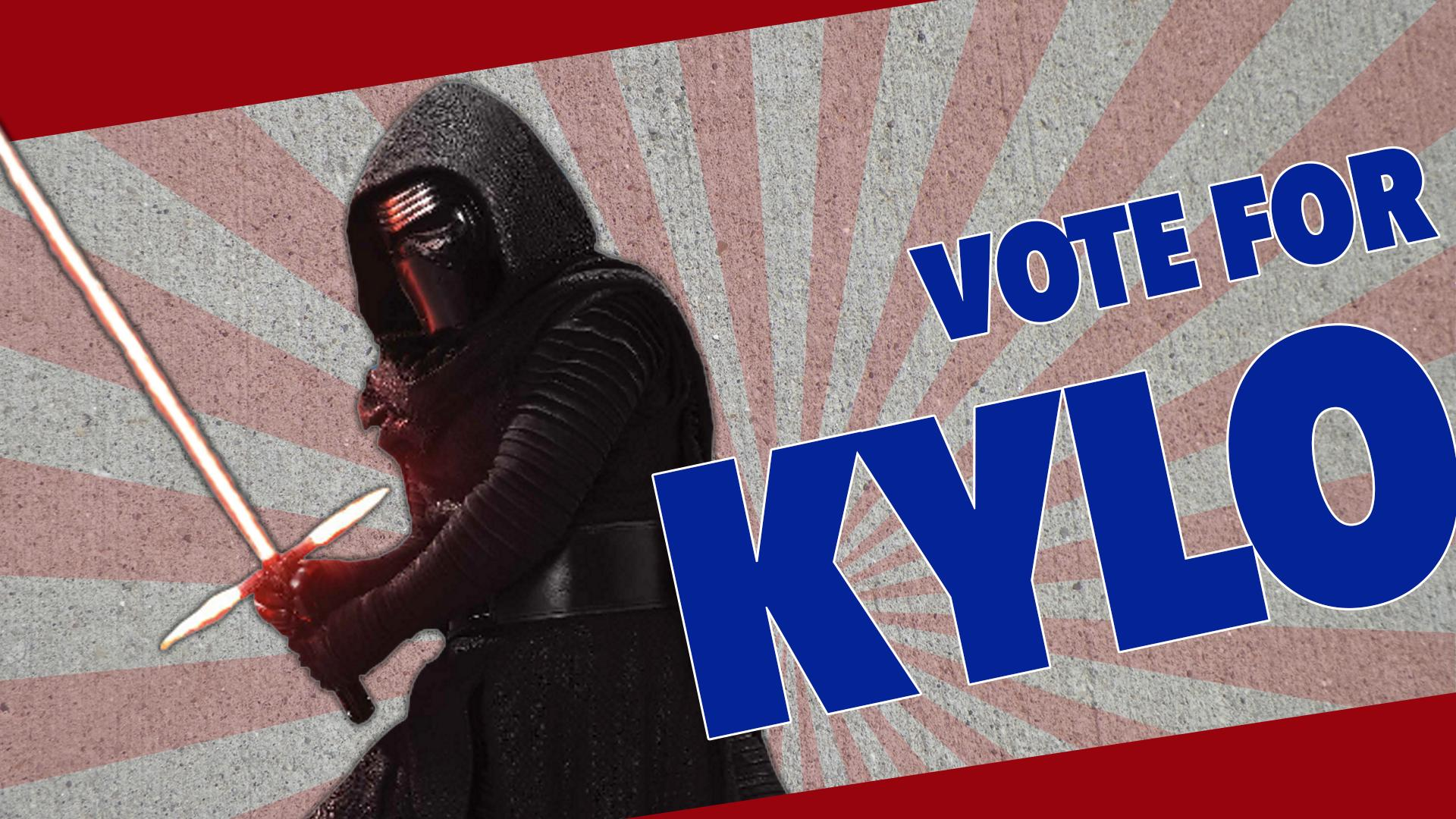 Vote Kylo Ren this election season