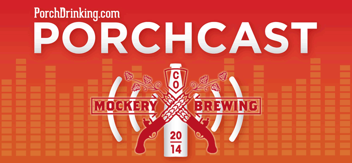 The PorchCast | Ep 27 Mockery Brewing
