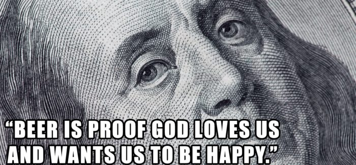 "The Franklin Myth | ""Beer is proof that God loves us and wants us to be happy"""