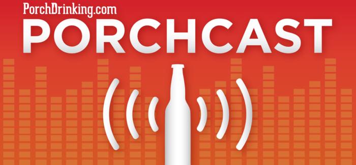 PorchDrinking's Porchcast