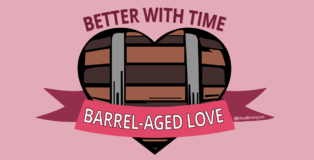 Valentine's Day: Barrel-Aged Love (Created by Josh Ritenour)