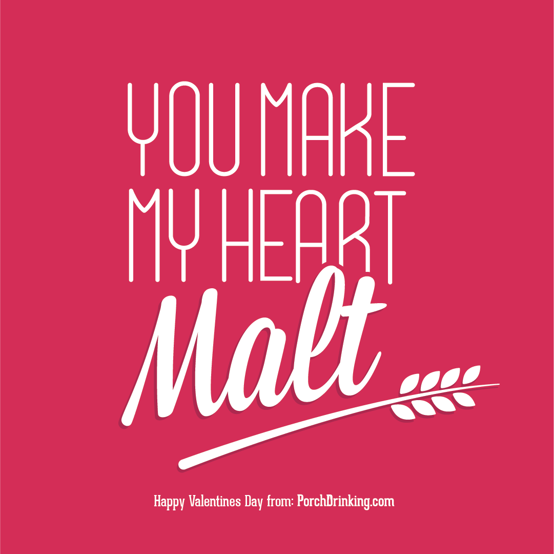 You Make My Heart Malt Beer Themed Valentine's Day Card
