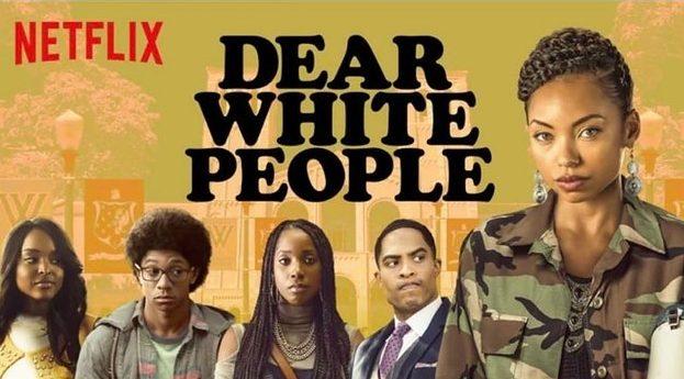 6 DEAR WHITE PEOPLE NETFLIX