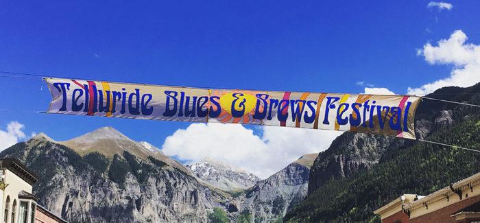 Event Recap | Telluride Blues & Brews Festival 2017