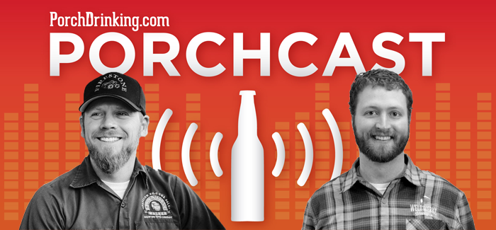 The PorchCast | Ep 47 Matt Brynildson of Firestone Walker & Neil Fisher of WeldWerks