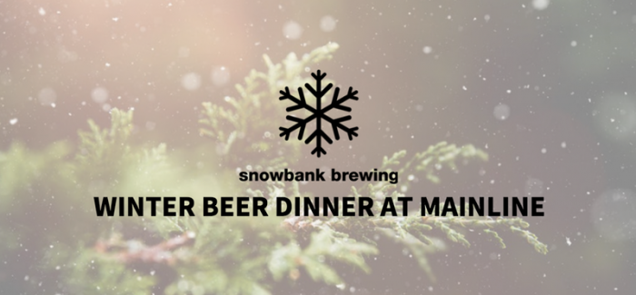 Event Preview | Snowbank Beer Pairing Dinner at Mainline Ale House