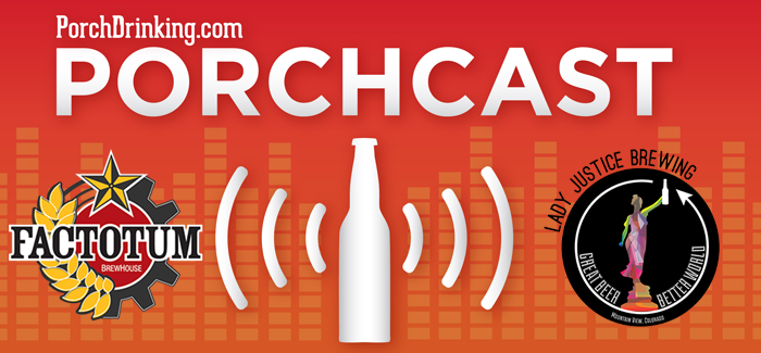 The PorchCast | Ep 49 Factotum Brewhouse & Lady Justice Brewing