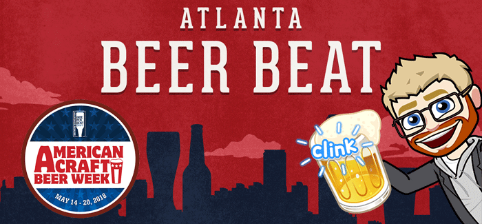 PorchDrinking's Weekly Atlanta Beer Beat | May 16-22, 2018