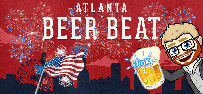 PorchDrinking's Weekly Atlanta Beer Beat | July 4-10, 2018