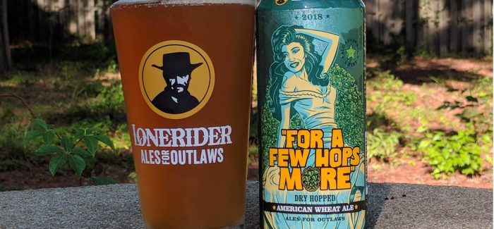 Lonerider Brewing | For A Few Hops More