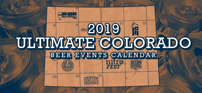 Denver Events Calendar 2019 2019 Ultimate Colorado Beer Events Calendar