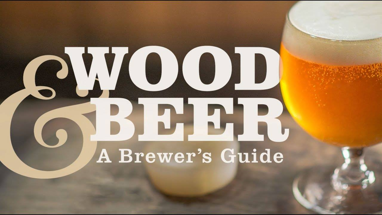 Wood & Beer: A Brewers Guide -- CBC 2019