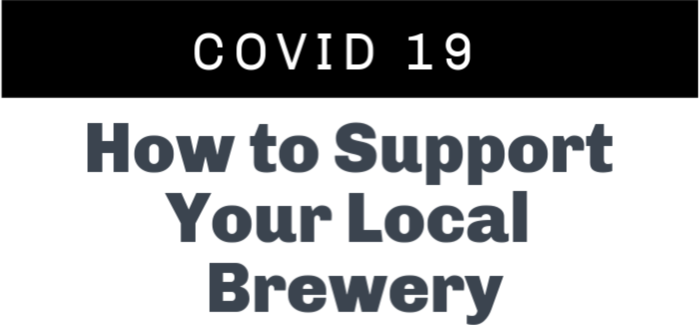 Supporting Local Breweries in the Midst of COVID-19 Mandated Closures