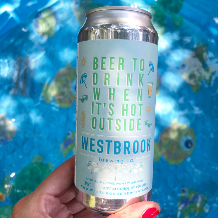 Westbrook Beer To Drink When It's Hot Outside