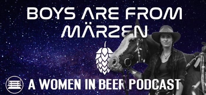 Boys Are From Märzen Podcast | Gillian Larson Firestone Walker Ambassador