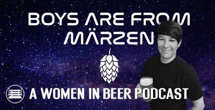 Boys Are From Märzen Ep. 36: Sheila Garcia