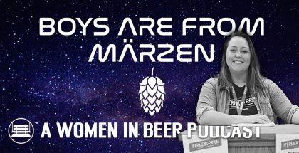 Boys Are From Märzen Podcast | Maggie Skinner The Fermentorium